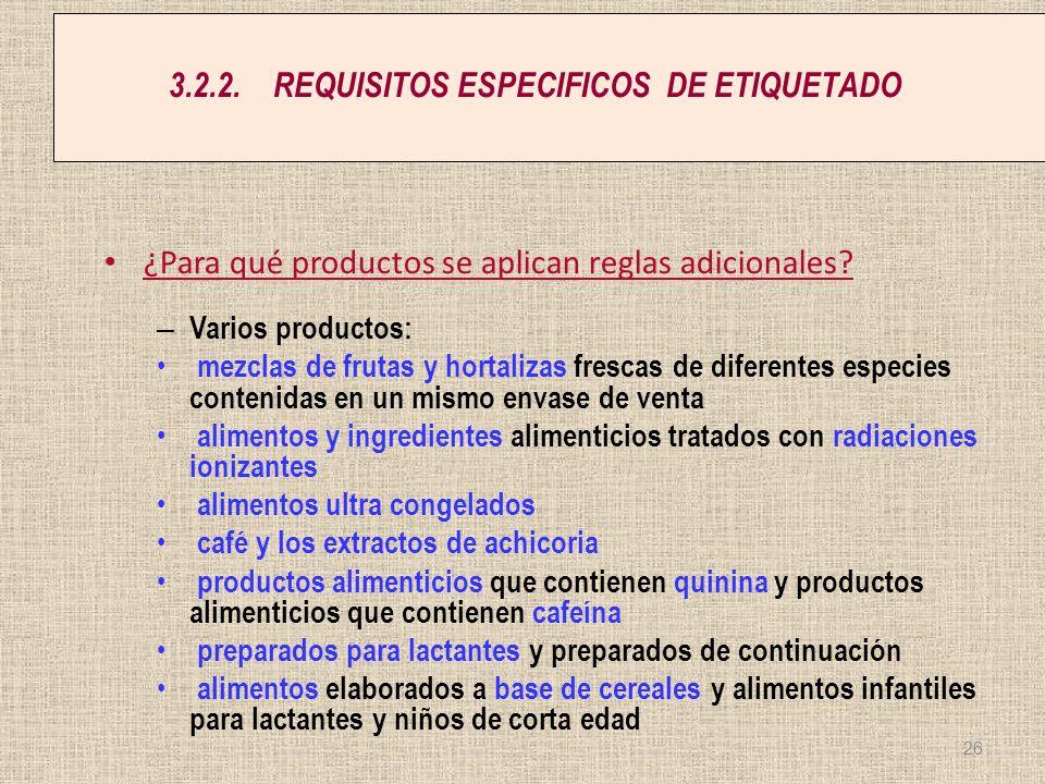3.2.2.REQUISITOS ESPECIFICOS DE ETIQUETADO ¿Para qué productos se aplican reglas adicionales? – Varios productos: mezclas de frutas y hortalizas fresc