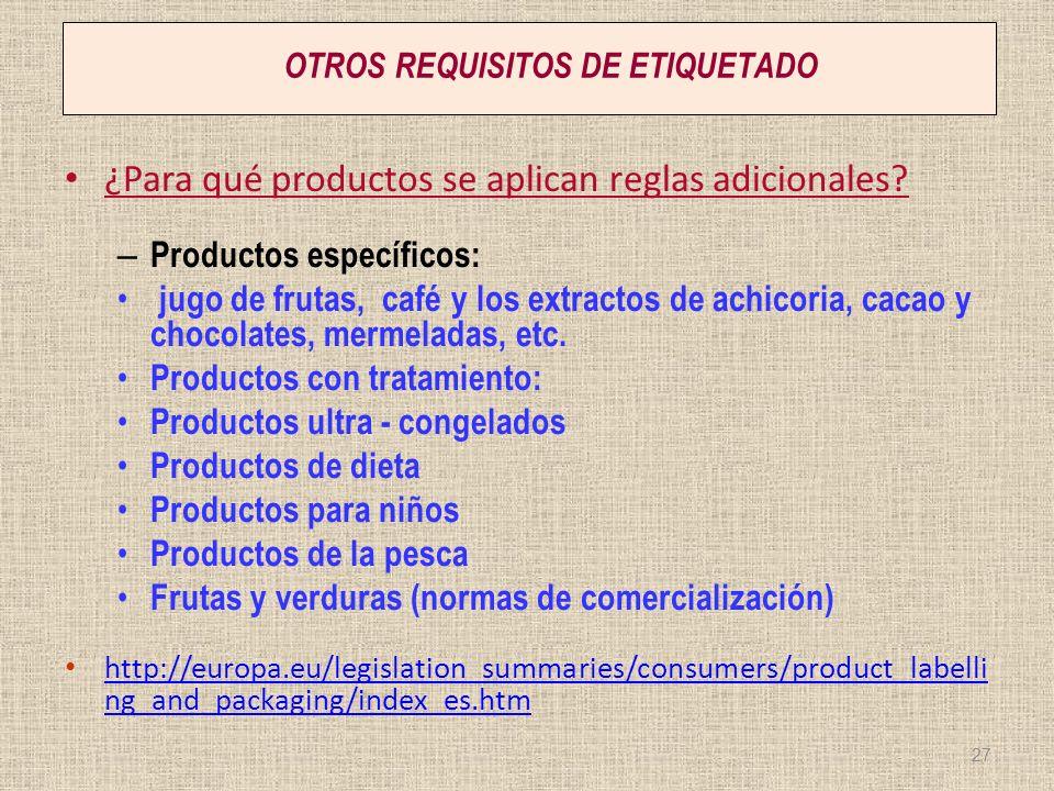 OTROS REQUISITOS DE ETIQUETADO ¿Para qué productos se aplican reglas adicionales? – Productos específicos: jugo de frutas, café y los extractos de ach
