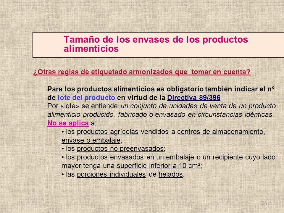 Tamaño de los envases de los productos alimenticios ¿Otras reglas de etiquetado armonizados que tomar en cuenta? Para los productos alimenticios es ob