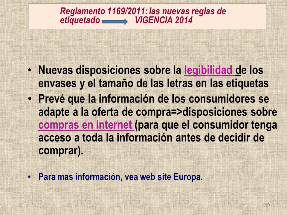 Reglamento 1169/2011: las nuevas reglas de etiquetado VIGENCIA 2014 Nuevas disposiciones sobre la legibilidad de los envases y el tamaño de las letras