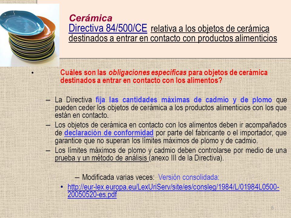 Cerámica Directiva 84/500/CE relativa a los objetos de cerámica destinados a entrar en contacto con productos alimenticios Cuáles son las obligaciones