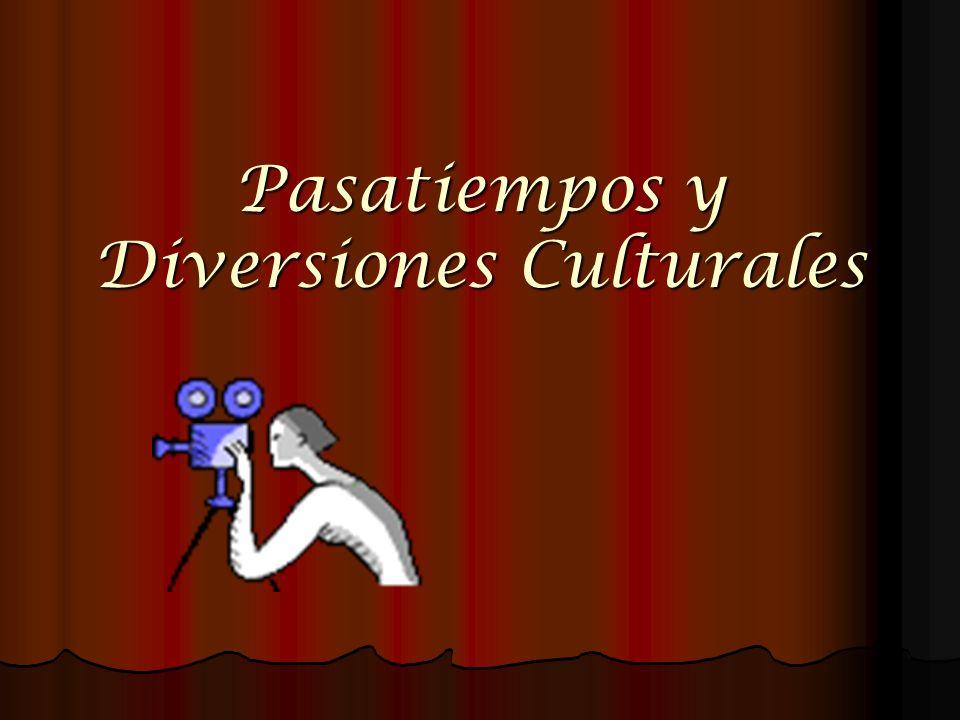 Pasatiempos y Diversiones Culturales