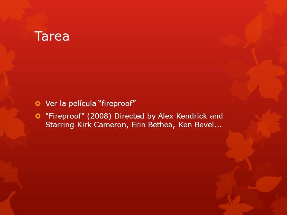 Tarea Ver la película fireproof Fireproof (2008) Directed by Alex Kendrick and Starring Kirk Cameron, Erin Bethea, Ken Bevel...