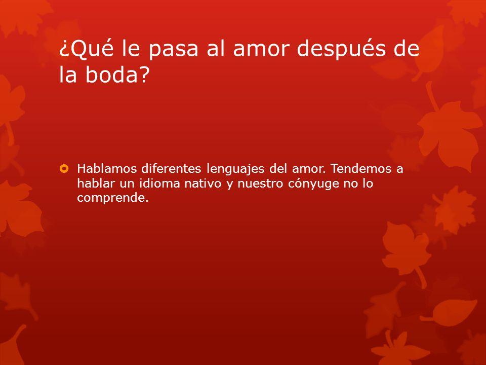 ¿Qué le pasa al amor después de la boda.Hablamos diferentes lenguajes del amor.