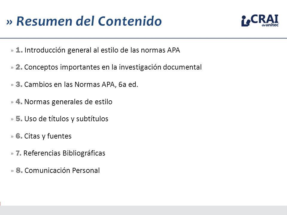 1 » Resumen del Contenido » 1. Introducción general al estilo de las normas APA » 2. Conceptos importantes en la investigación documental » 3. Cambios