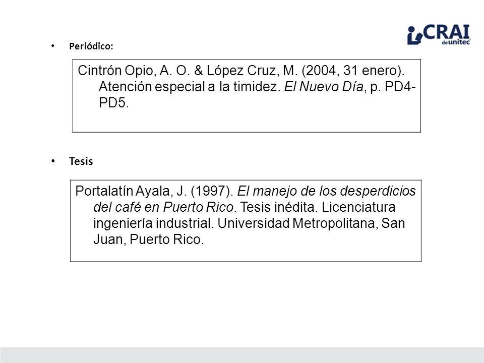 Periódico: Cintrón Opio, A. O. & López Cruz, M. (2004, 31 enero). Atención especial a la timidez. El Nuevo Día, p. PD4- PD5. Tesis Portalatín Ayala, J
