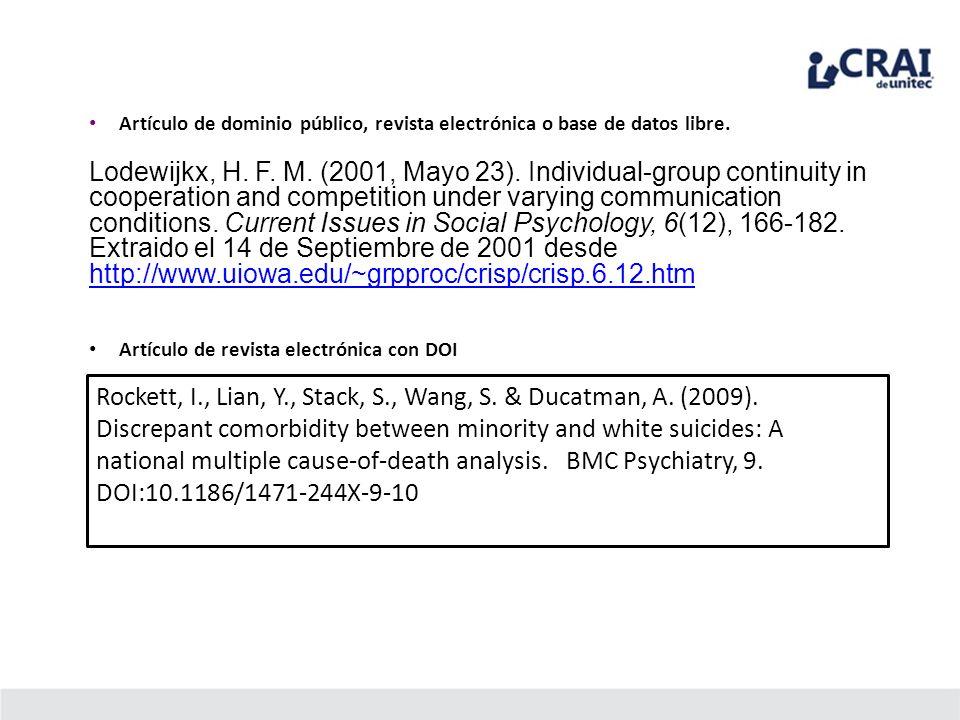 Artículo de dominio público, revista electrónica o base de datos libre. Lodewijkx, H. F. M. (2001, Mayo 23). Individual-group continuity in cooperatio