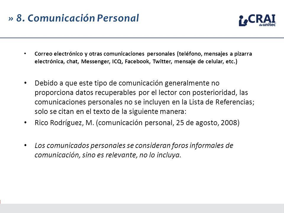 » 8. Comunicación Personal Correo electrónico y otras comunicaciones personales (teléfono, mensajes a pizarra electrónica, chat, Messenger, ICQ, Faceb