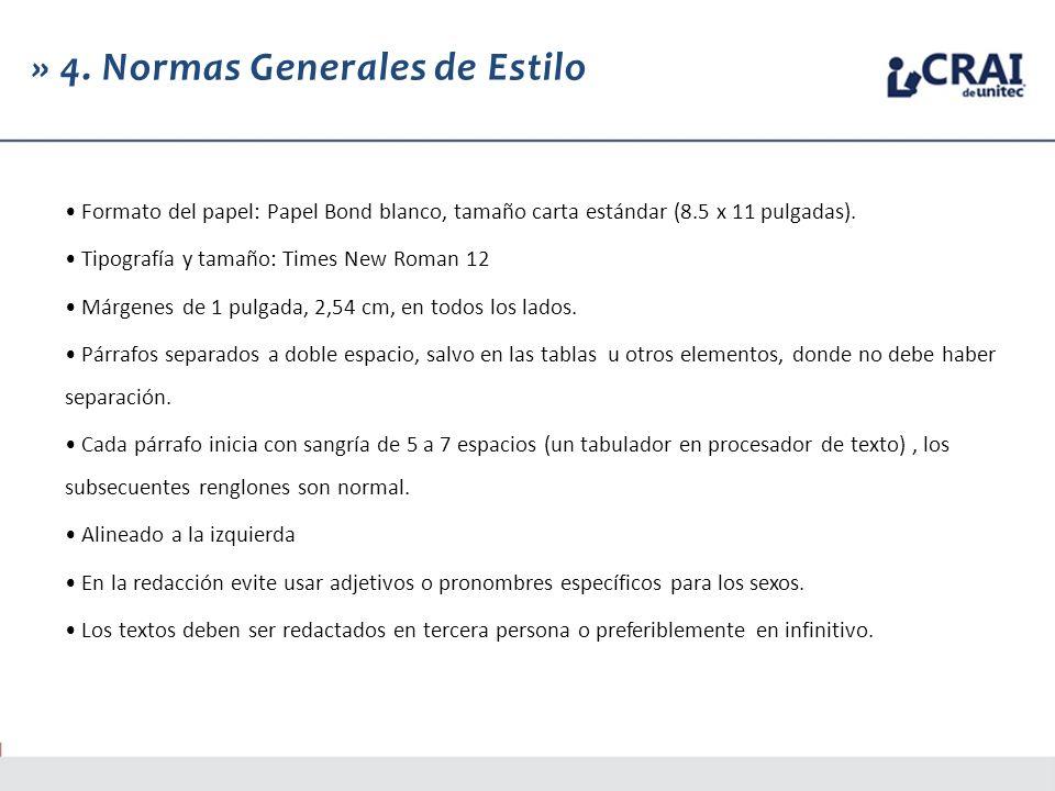 » 4. Normas Generales de Estilo Formato del papel: Papel Bond blanco, tamaño carta estándar (8.5 x 11 pulgadas). Tipografía y tamaño: Times New Roman