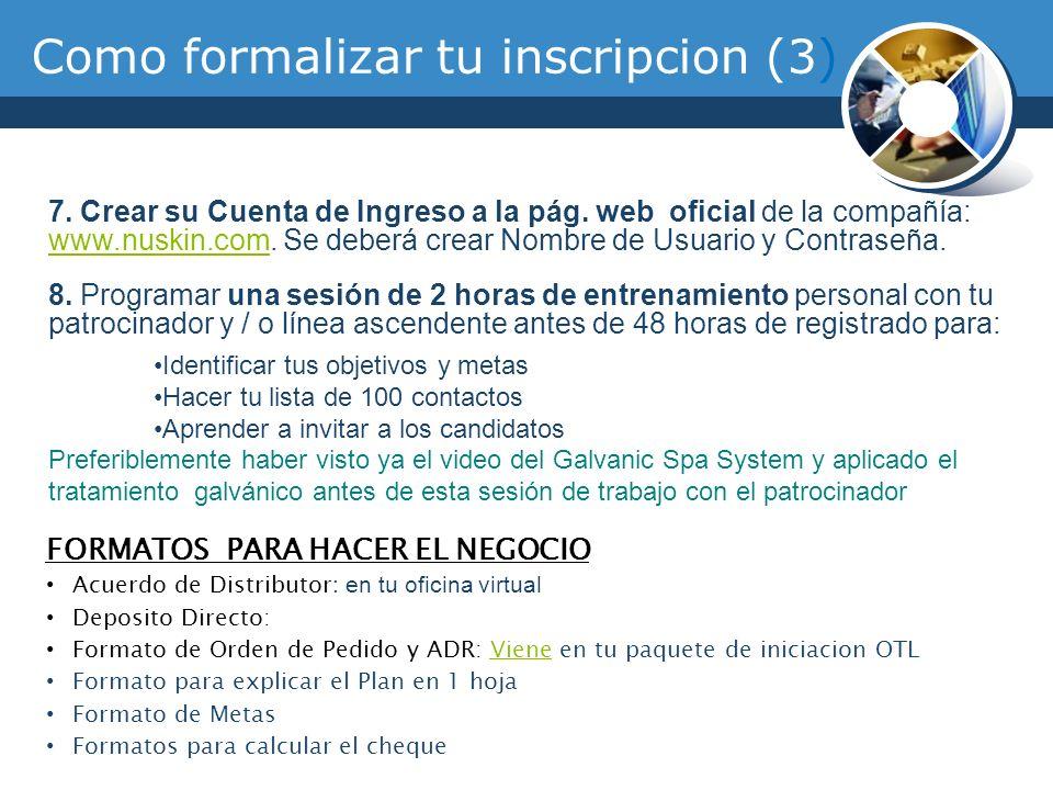 7. Crear su Cuenta de Ingreso a la pág. web oficial de la compañía: www.nuskin.com. Se deberá crear Nombre de Usuario y Contraseña. www.nuskin.com 8.