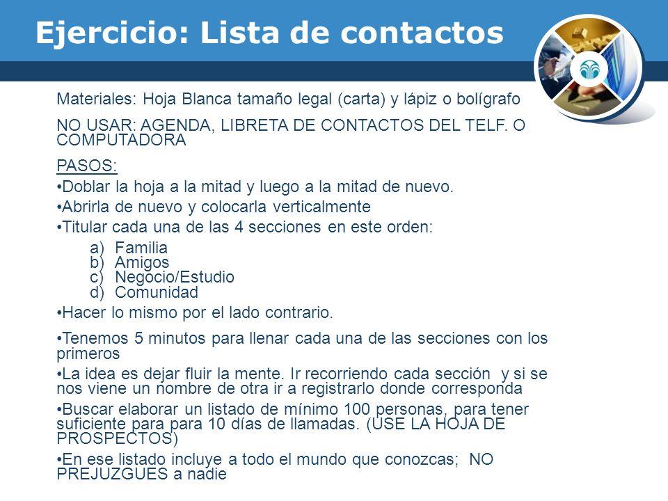 Ejercicio: Lista de contactos Materiales: Hoja Blanca tamaño legal (carta) y lápiz o bolígrafo NO USAR: AGENDA, LIBRETA DE CONTACTOS DEL TELF. O COMPU