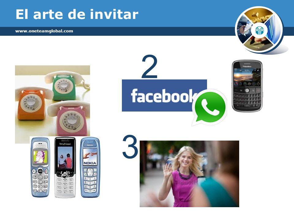 El arte de invitar www.oneteamglobal.com 2 3