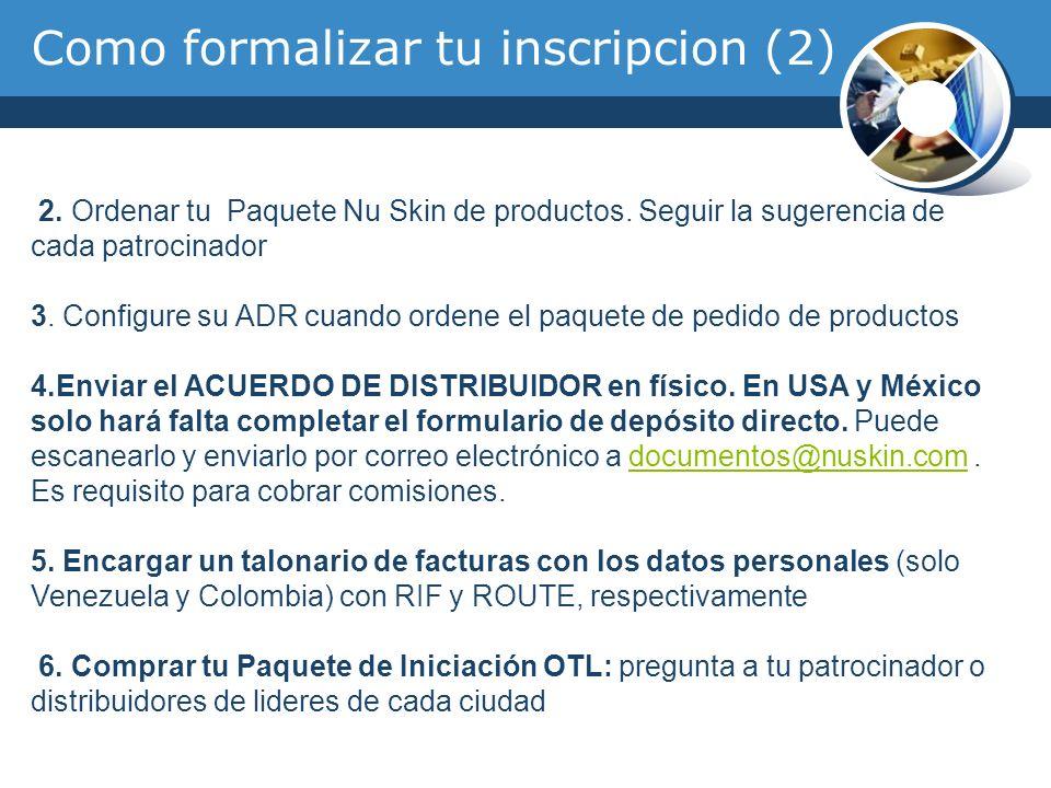 2. Ordenar tu Paquete Nu Skin de productos. Seguir la sugerencia de cada patrocinador 3. Configure su ADR cuando ordene el paquete de pedido de produc