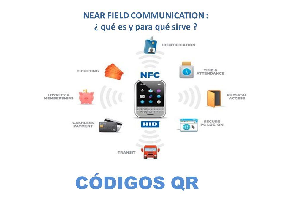CÓDIGOS QR NEAR FIELD COMMUNICATION : ¿ qué es y para qué sirve ?