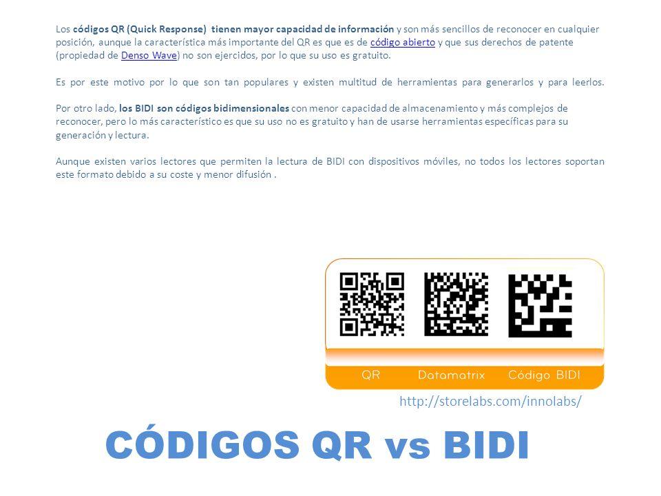 CÓDIGOS QR vs BIDI http://storelabs.com/innolabs/ Los códigos QR (Quick Response) tienen mayor capacidad de información y son más sencillos de reconoc