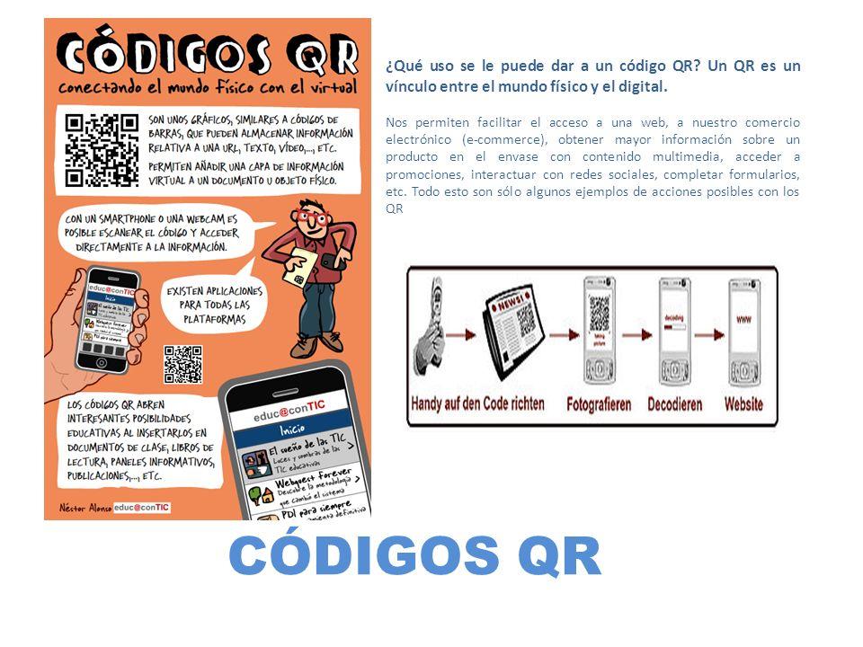 CÓDIGOS QR ¿Qué uso se le puede dar a un código QR? Un QR es un vínculo entre el mundo físico y el digital. Nos permiten facilitar el acceso a una web