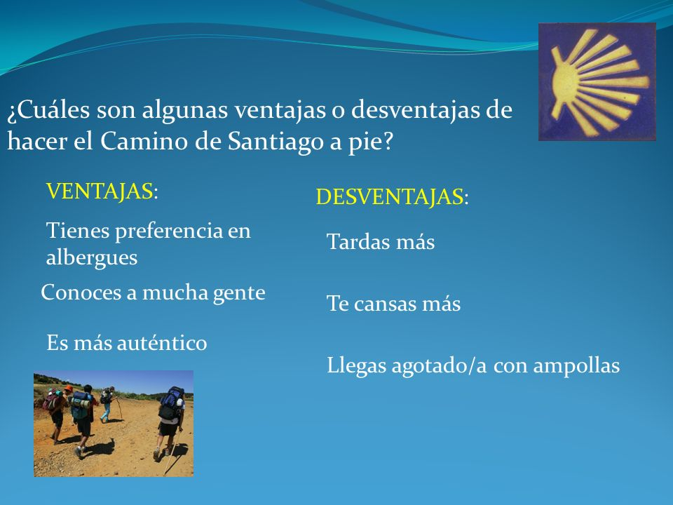 ¿Cuáles son algunas ventajas o desventajas de hacer el Camino de Santiago a pie.