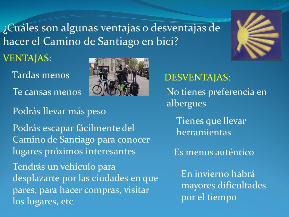 ¿Cuáles son algunas ventajas o desventajas de hacer el Camino de Santiago en bici.