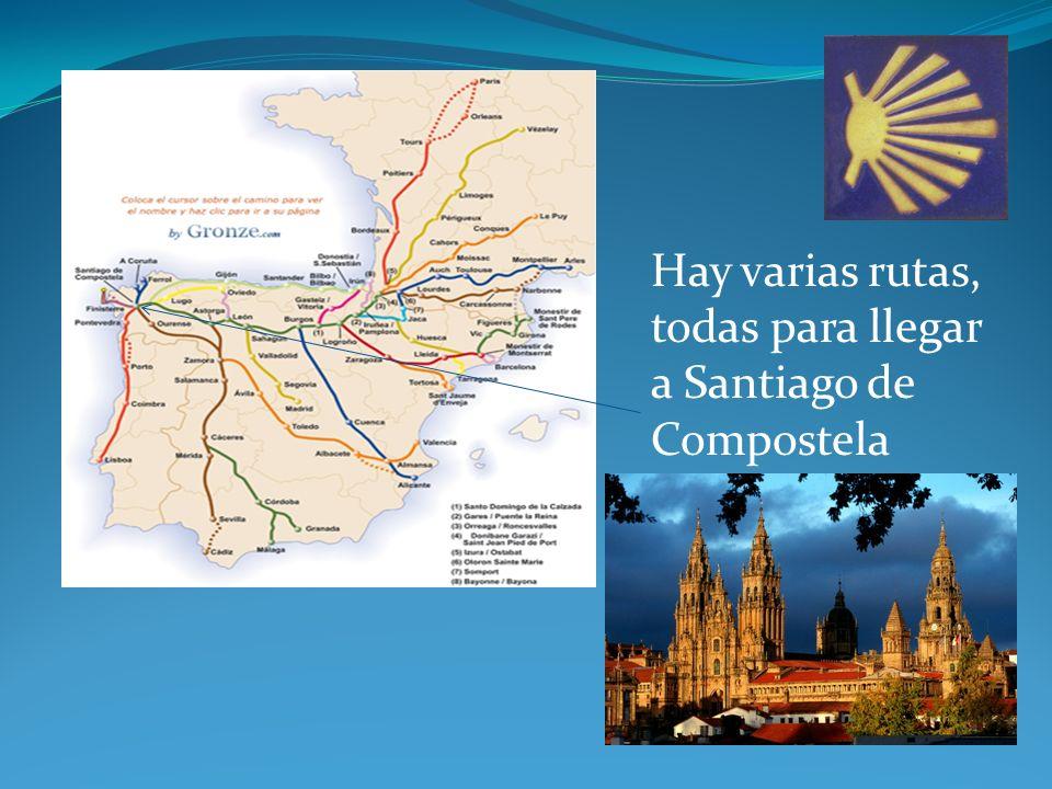 Hay varias rutas, todas para llegar a Santiago de Compostela