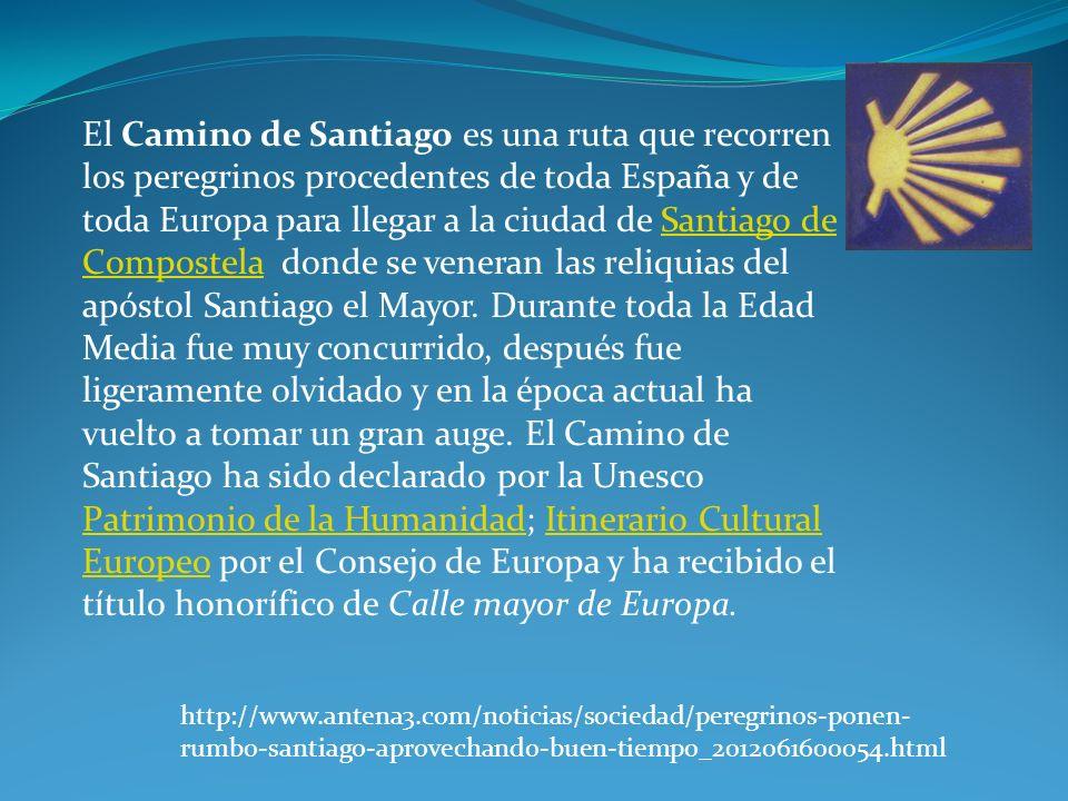 El Camino de Santiago es una ruta que recorren los peregrinos procedentes de toda España y de toda Europa para llegar a la ciudad de Santiago de Compostela donde se veneran las reliquias del apóstol Santiago el Mayor.