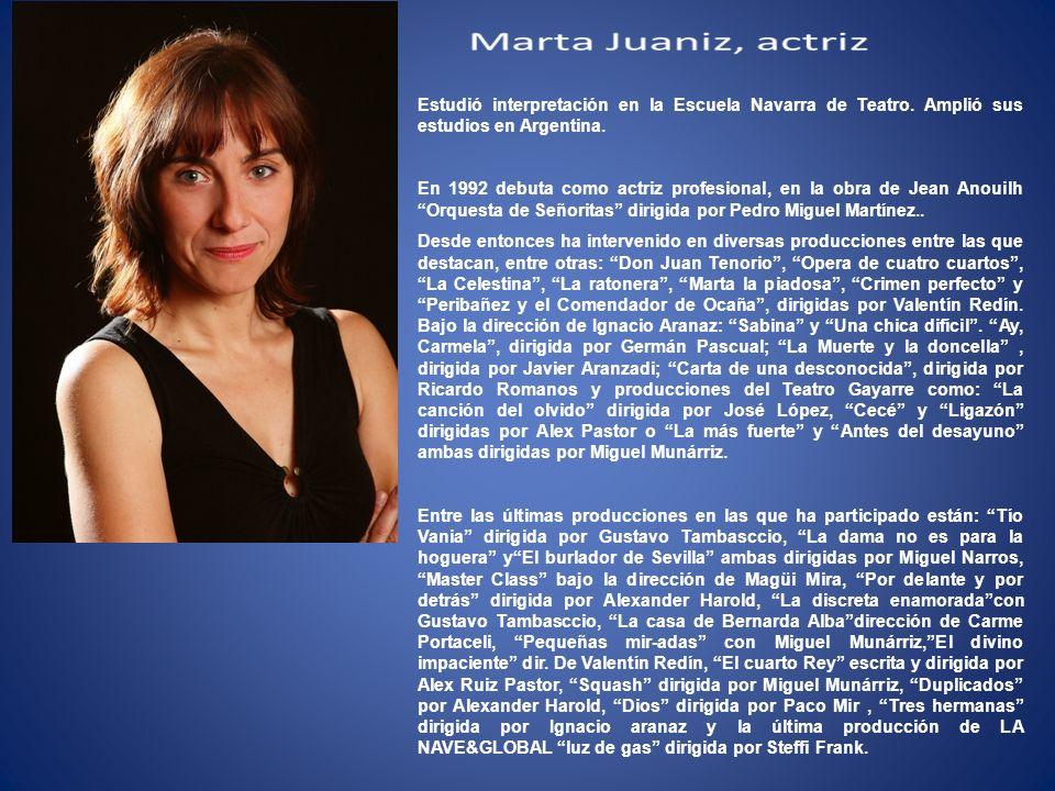 Estudió interpretación en la Escuela Navarra de Teatro.
