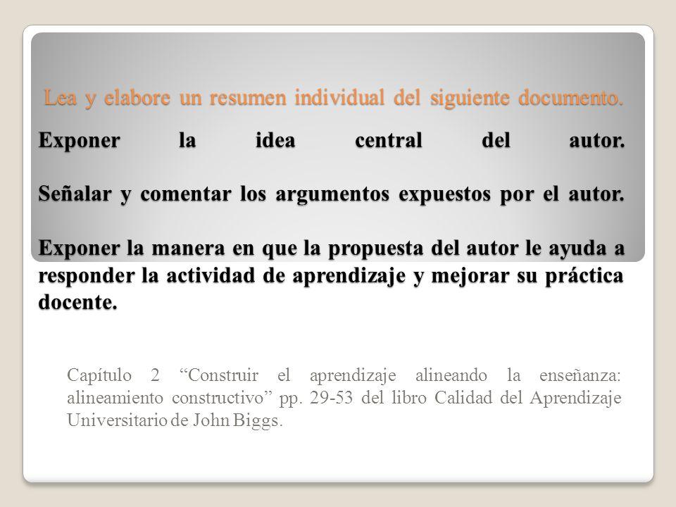 Lea y elabore un resumen individual del siguiente documento. Exponer la idea central del autor. Señalar y comentar los argumentos expuestos por el aut