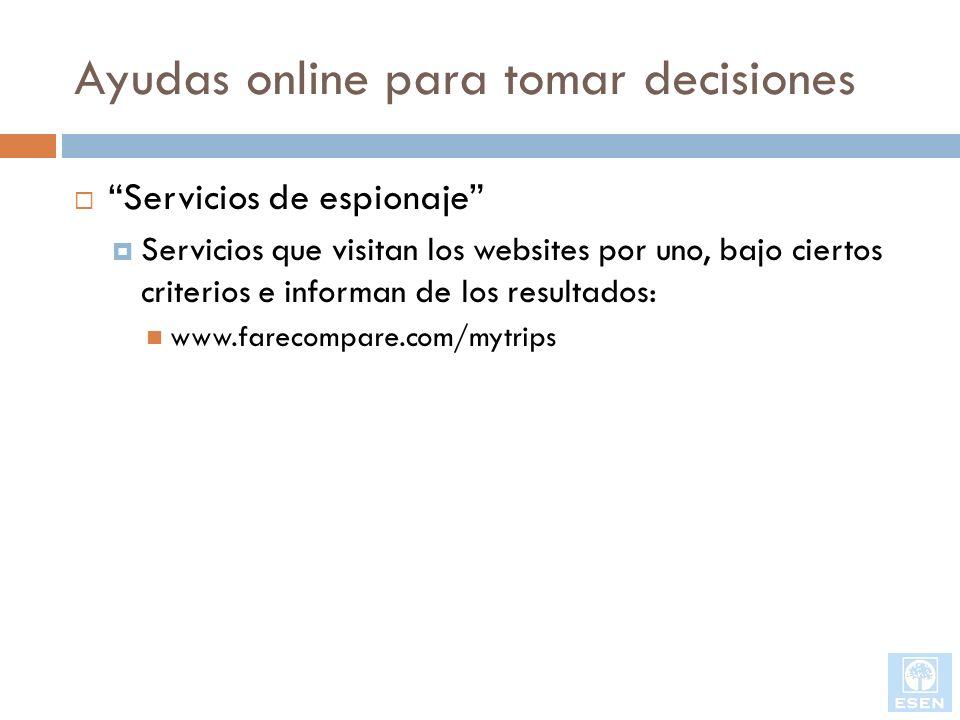 Ayudas online para tomar decisiones Servicios de espionaje Servicios que visitan los websites por uno, bajo ciertos criterios e informan de los result