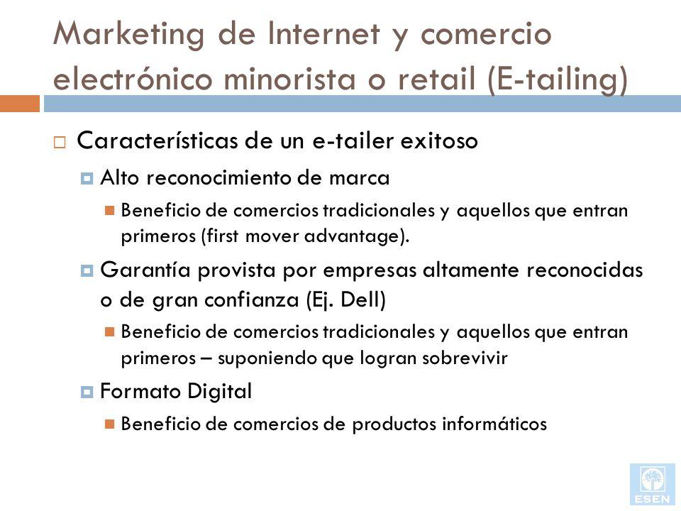 Marketing de Internet y comercio electrónico minorista o retail (E-tailing) Características de un e-tailer exitoso Alto reconocimiento de marca Benefi