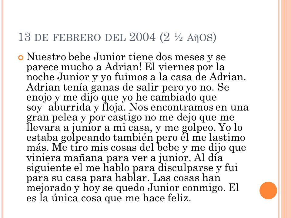 13 DE FEBRERO DEL 2004 (2 ½ A OS ) Nuestro bebe Junior tiene dos meses y se parece mucho a Adrian.