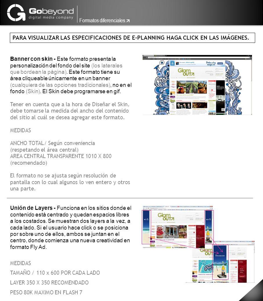 Banner con skin - Este formato presenta la personalización del fondo del site (los laterales que bordean la página). Este formato tiene su área clique