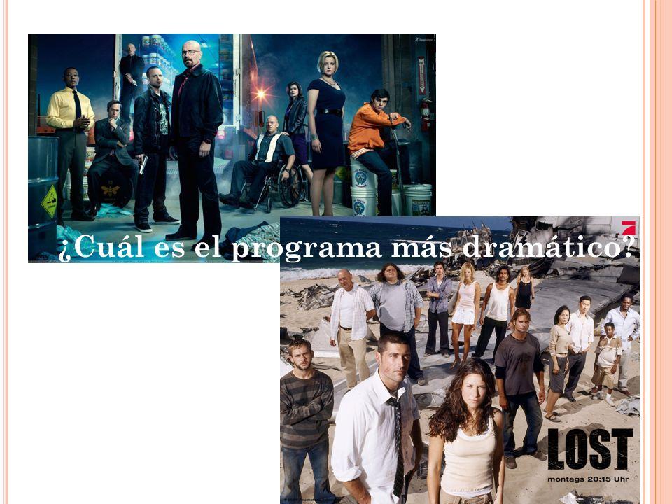¿Cuál es el programa más dramático?