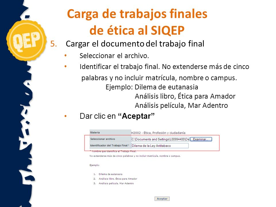 6.Posteriormente desplegará un mensaje indicando si el archivo fue cargado con éxito Carga de trabajos finales de ética al SIQEP
