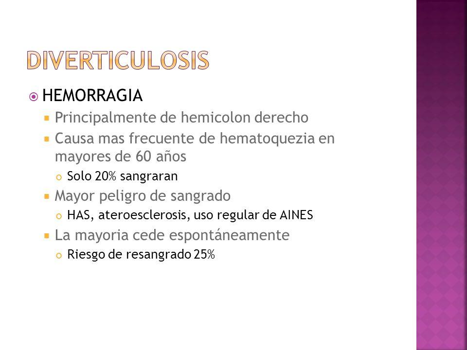 HEMORRAGIA Principalmente de hemicolon derecho Causa mas frecuente de hematoquezia en mayores de 60 años Solo 20% sangraran Mayor peligro de sangrado HAS, ateroesclerosis, uso regular de AINES La mayoria cede espontáneamente Riesgo de resangrado 25%