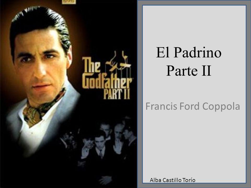 El Padrino Parte II Francis Ford Coppola Alba Castillo Torío
