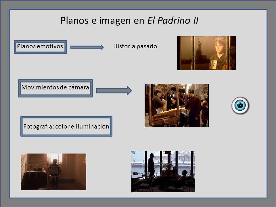 Planos e imagen en El Padrino II Planos emotivos Historia pasado Movimientos de cámara Fotografía: color e iluminación