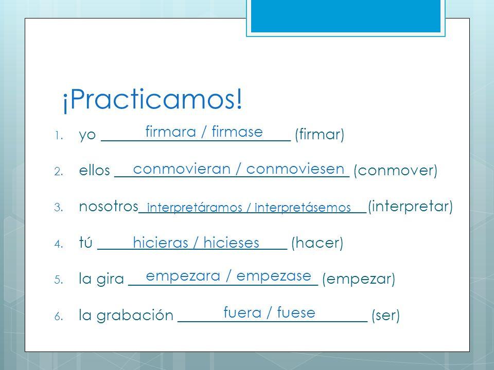 ¡Practicamos.1. yo _________________________ (firmar) 2.