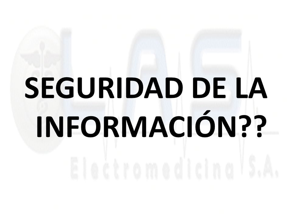 SEGURIDAD DE LA INFORMACIÓN??