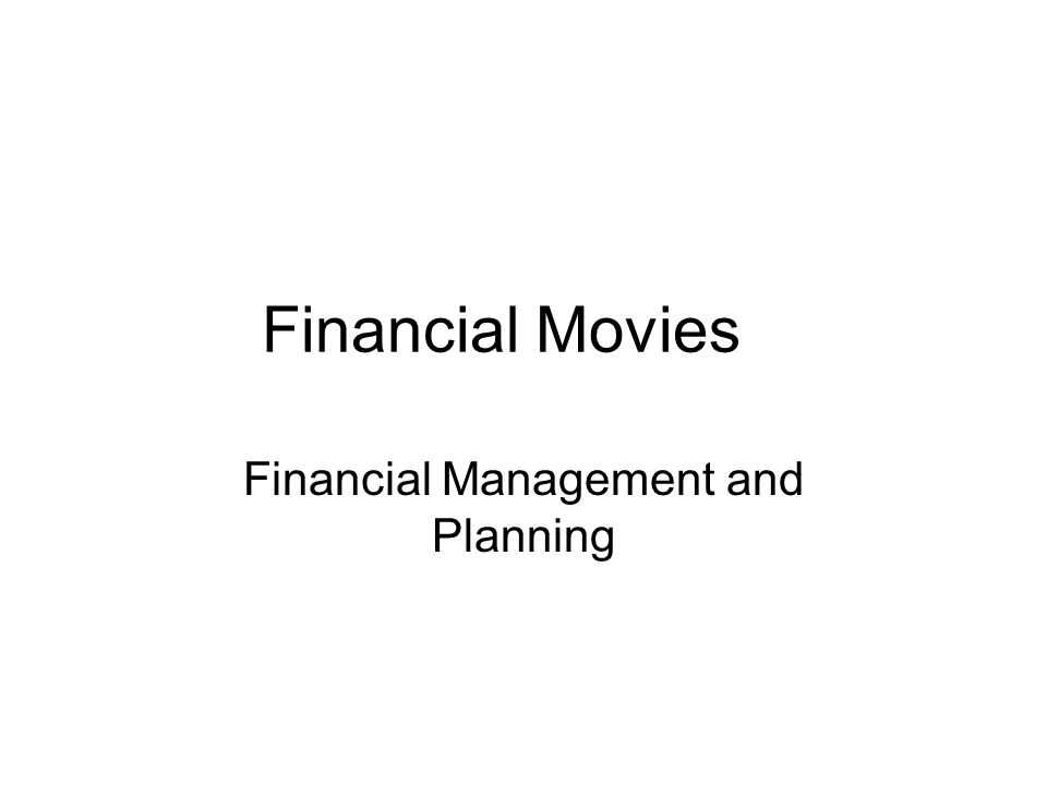 Financial Movies Financial Management and Planning