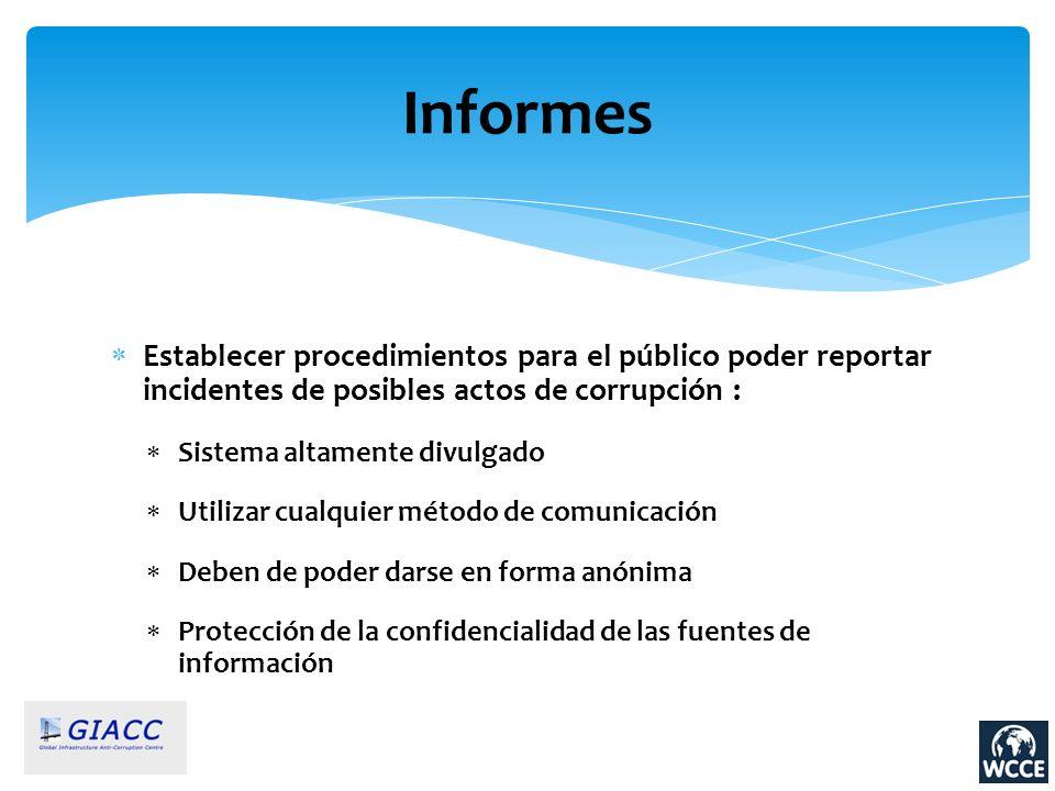 Informes Establecer procedimientos para el público poder reportar incidentes de posibles actos de corrupción : Sistema altamente divulgado Utilizar cu