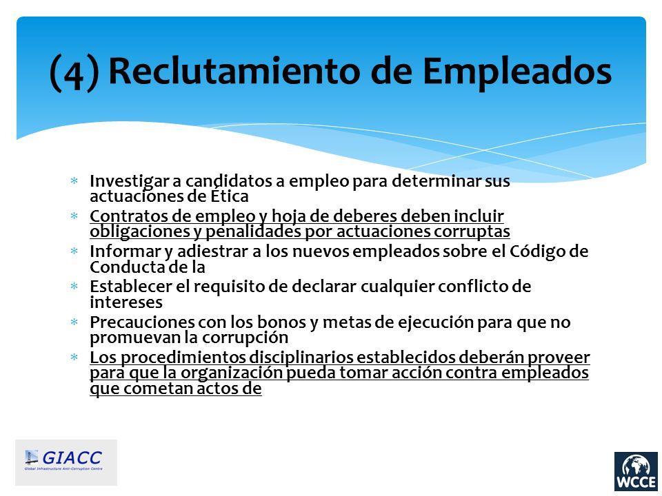 (4) Reclutamiento de Empleados Investigar a candidatos a empleo para determinar sus actuaciones de Ética Contratos de empleo y hoja de deberes deben i