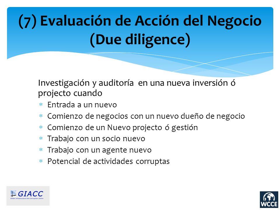 (7) Evaluación de Acción del Negocio (Due diligence) Investigación y auditoría en una nueva inversión ó projecto cuando Entrada a un nuevo Comienzo de