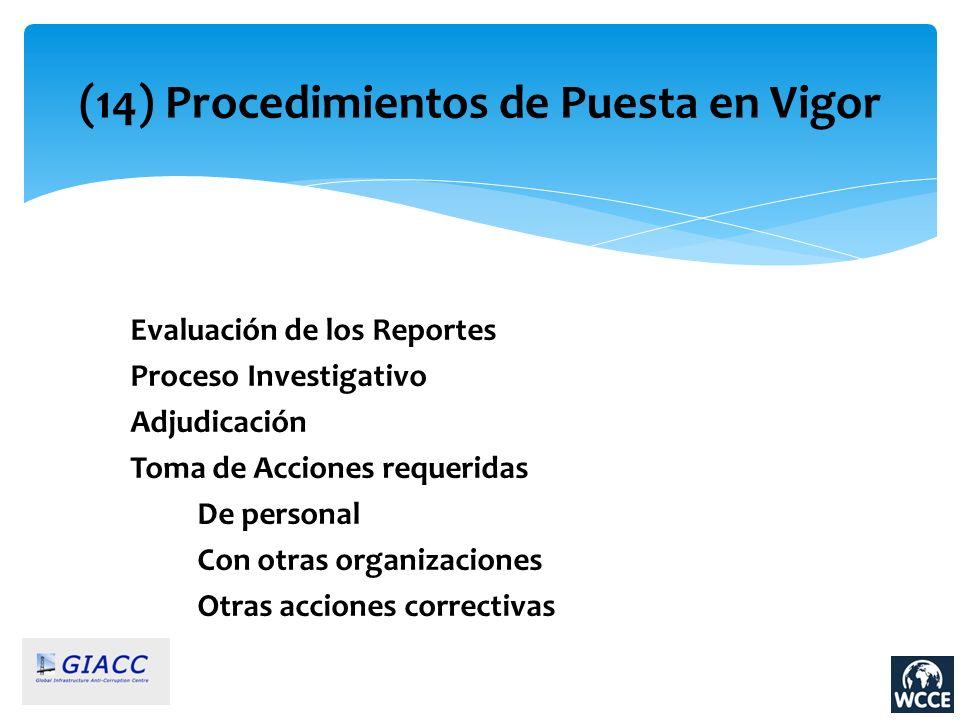(14) Procedimientos de Puesta en Vigor Evaluación de los Reportes Proceso Investigativo Adjudicación Toma de Acciones requeridas De personal Con otras