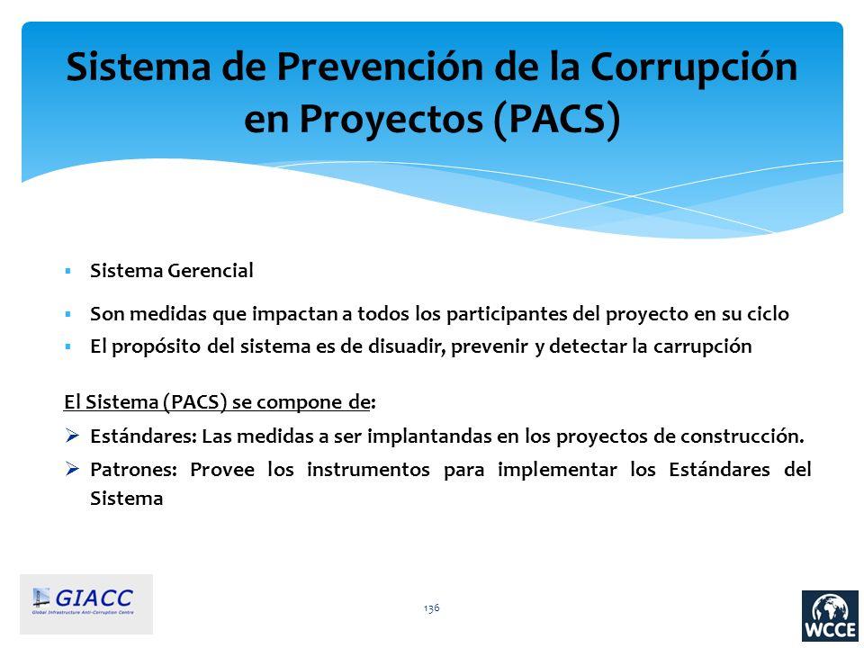 136 Sistema de Prevención de la Corrupción en Proyectos (PACS) Sistema Gerencial Son medidas que impactan a todos los participantes del proyecto en su