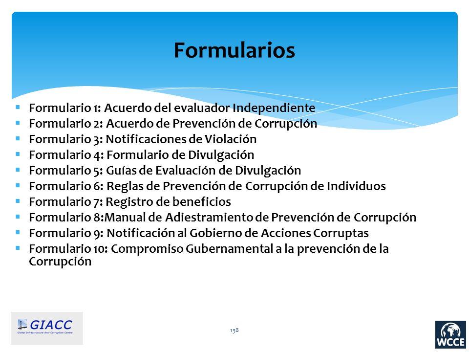 138 Formularios Formulario 1: Acuerdo del evaluador Independiente Formulario 2: Acuerdo de Prevención de Corrupción Formulario 3: Notificaciones de Vi