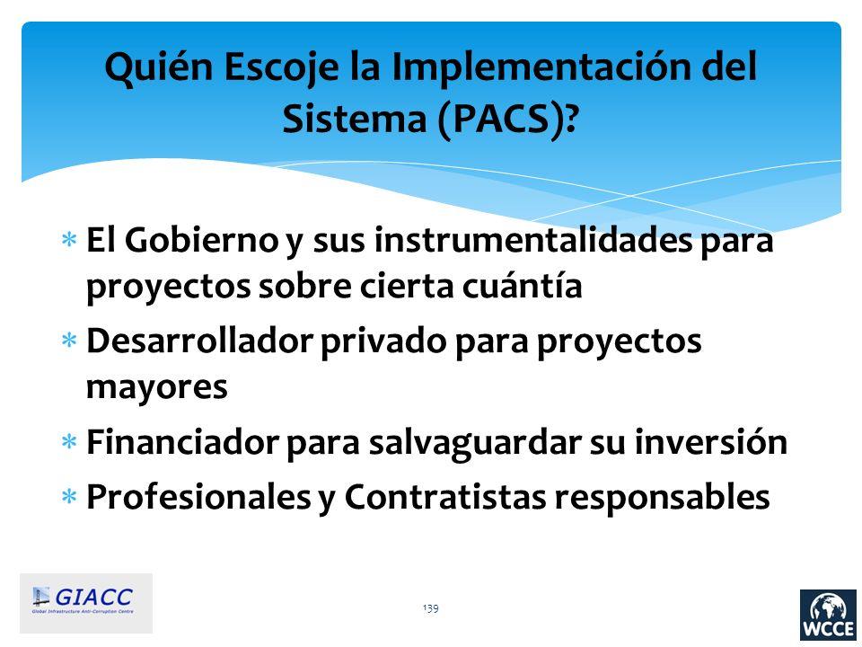 139 Quién Escoje la Implementación del Sistema (PACS)? El Gobierno y sus instrumentalidades para proyectos sobre cierta cuántía Desarrollador privado