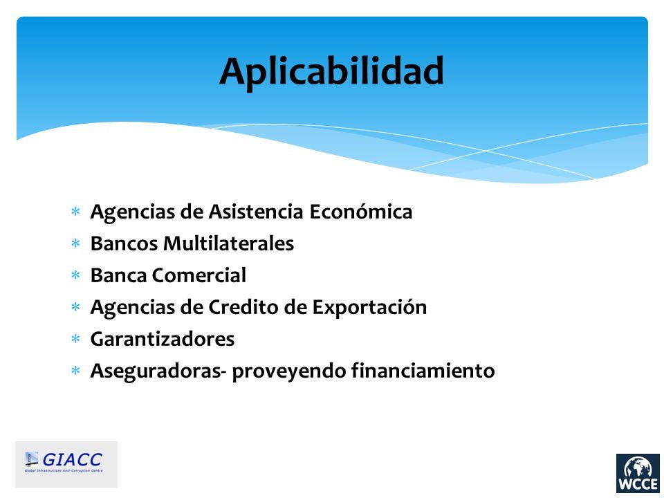 Agencias de Asistencia Económica Bancos Multilaterales Banca Comercial Agencias de Credito de Exportación Garantizadores Aseguradoras- proveyendo fina