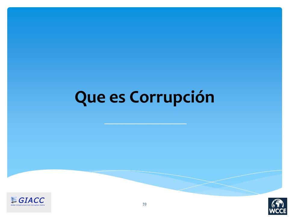 39 Que es Corrupción ____________________