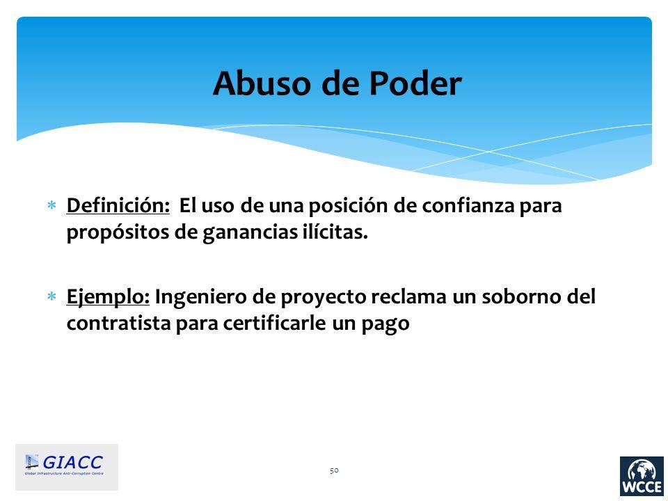 50 Abuso de Poder Definición: El uso de una posición de confianza para propósitos de ganancias ilícitas. Ejemplo: Ingeniero de proyecto reclama un sob