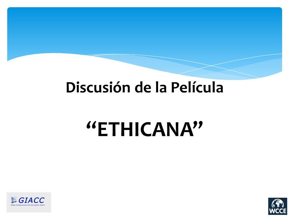 Discusión de la Película ETHICANA