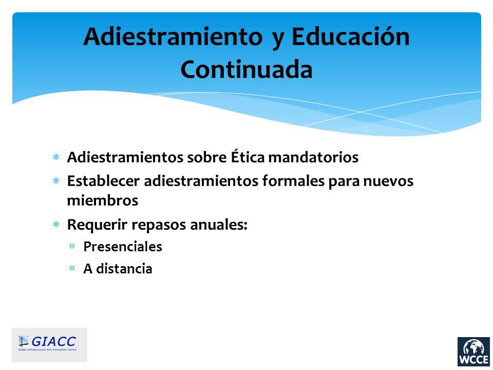 Adiestramiento y Educación Continuada Adiestramientos sobre Ética mandatorios Establecer adiestramientos formales para nuevos miembros Requerir repaso